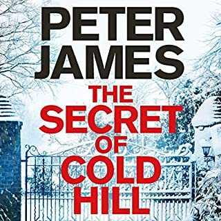The Secret of Cold Hill                   By:                                                                                                                                 Peter James                           Length: 14 hrs     Not rated yet     Overall 0.0