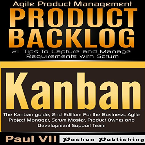 Agile Product Management: The Kanban Guide, 2nd Edition & Product Backlog: 21 Tips to Capture and Manage Requirements with Scrum audiobook cover art