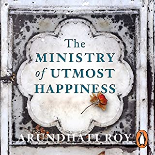 The Ministry of Utmost Happiness                   Written by:                                                                                                                                 Arundhati Roy                               Narrated by:                                                                                                                                 Arundhati Roy                      Length: 16 hrs and 36 mins     25 ratings     Overall 4.4
