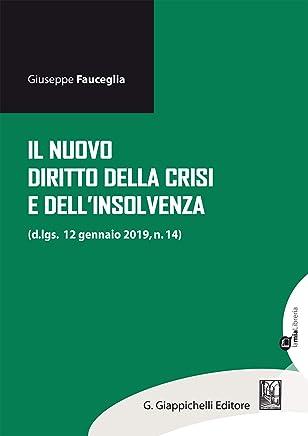 Il nuovo diritto della crisi e dellinsolvenza: d.lgs. 12 gennaio 2019, n. 14