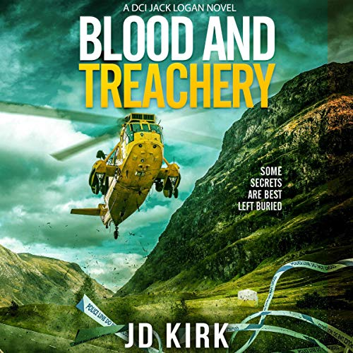 Blood and Treachery (A Scottish Crime Thriller): DCI Logan Crime Thrillers, Book 4