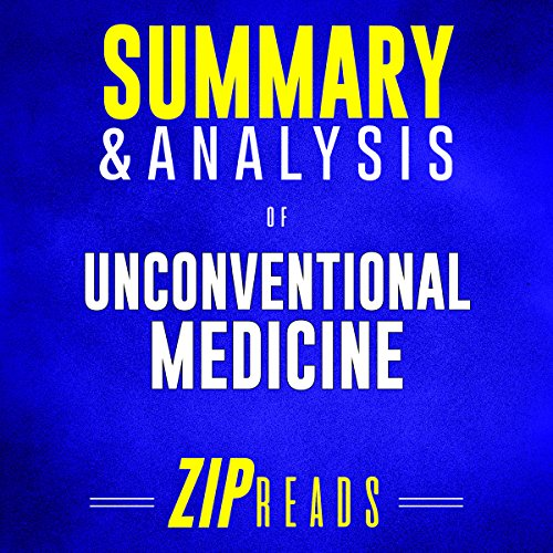 Summary & Analysis of Unconventional Medicine: Join the Revolution to Reinvent Healthcare, Reverse Chronic Disease, and Create a Practice You Love | A Guide to the Book by Chris Kresser audiobook cover art