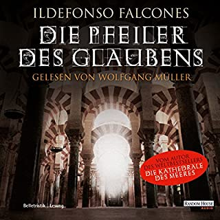 Die Pfeiler des Glaubens                   Autor:                                                                                                                                 Ildefonso Falcones                               Sprecher:                                                                                                                                 Wolfgang Müller                      Spieldauer: 30 Std. und 56 Min.     762 Bewertungen     Gesamt 4,1