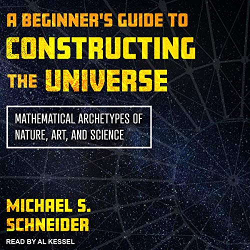 A Beginner's Guide to Constructing the Universe Titelbild