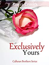 Exclusively Yours: (Calhoun Brothers) Book 3