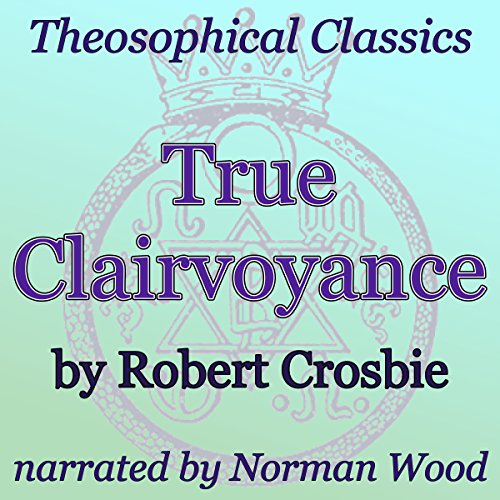 True Clairvoyance: Theosophical Classics audiobook cover art