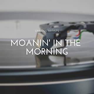 Moanin' in the Morning