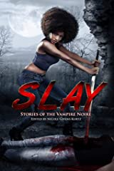 SLAY: Stories of the Vampire Noire Kindle Edition