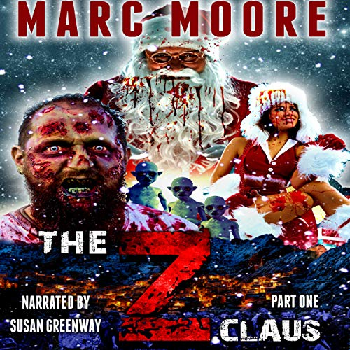 The Z Claus: Part One                   By:                                                                                                                                 Marc Moore                               Narrated by:                                                                                                                                 Susan Greenway                      Length: 1 hr and 22 mins     Not rated yet     Overall 0.0