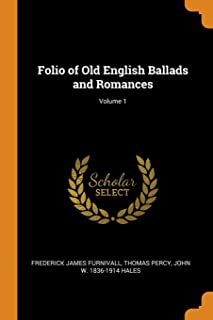 Folio of Old English Ballads and Romances; Volume 1