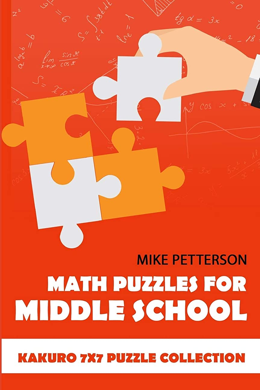 登場率直なバッフルMath Puzzles For Middle School: Kakuro 7x7 Puzzle Collection (Math Puzzles For Teens)