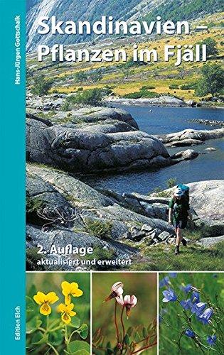 Skandinavien - Pflanzen im Fjäll: Bestimmungsbuch für Gebirgsflora