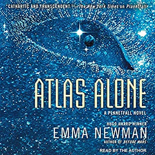 Atlas Alone     Planetfall, Book 4              Written by:                                                                                                                                 Emma Newman                               Narrated by:                                                                                                                                 Emma Newman                      Length: 10 hrs and 50 mins     Not rated yet     Overall 0.0