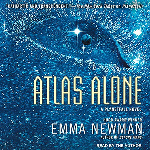 Atlas Alone     Planetfall, Book 4              By:                                                                                                                                 Emma Newman                               Narrated by:                                                                                                                                 Emma Newman                      Length: 10 hrs and 50 mins     30 ratings     Overall 4.5