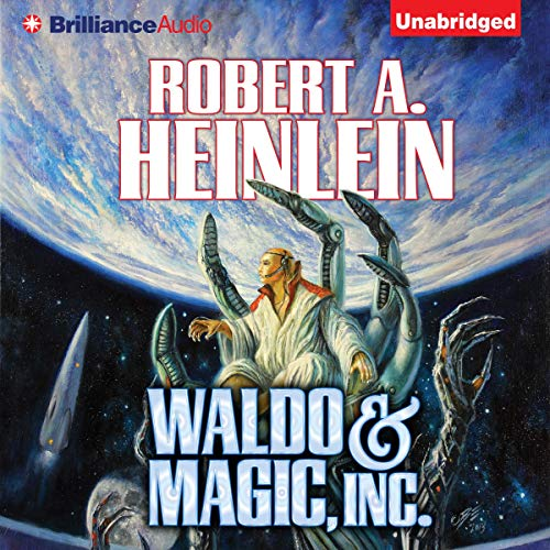 Waldo & Magic, Inc. Audiobook By Robert A. Heinlein cover art