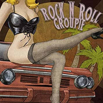 Rock n Roll Groupie