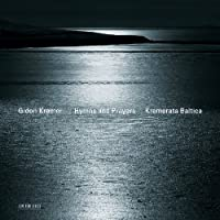 Hymns And Prayers by Kremer/Kremerata Baltica (2010-10-19)
