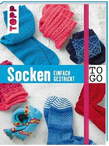Stricken to go: Socken: einfach gestrickt