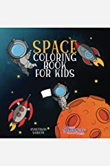 Space Coloring Book for Kids: Astronauts, Planets, Space Ships and Outer Space for Kids Ages 6-8, 9-12: 3 Paperback