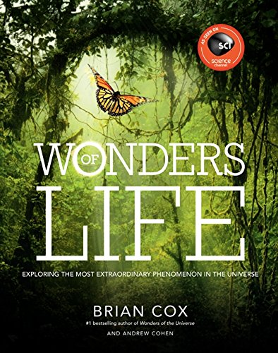 Wonders of Life: Exploring the Most Extraordinary Phenomenon in the Universe (Wonders Series)