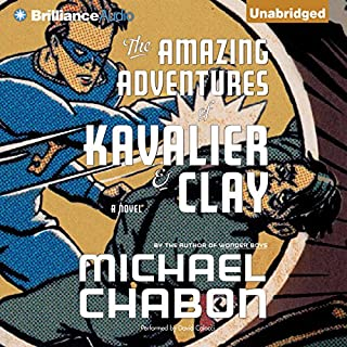 The Amazing Adventures of Kavalier & Clay                   By:                                                                                                                                 Michael Chabon                               Narrated by:                                                                                                                                 David Colacci                      Length: 26 hrs and 20 mins     3,898 ratings     Overall 4.4
