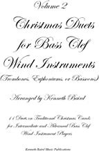 Christmas Duets, Volume 2, for Bass Clef Wind Instruments (Trombones, Euphoniums, Bassoons): 11 More Duets on Traditional ...