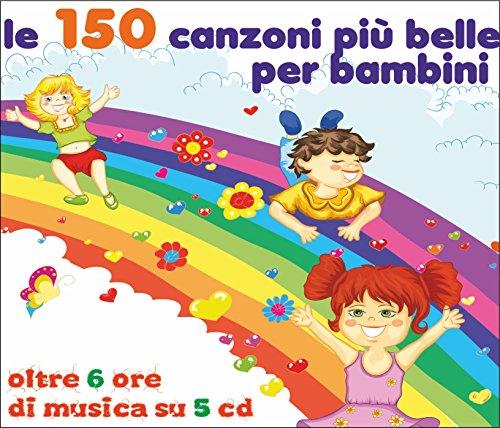 Le 150 Canzoni Piu' Belle Per Bambini