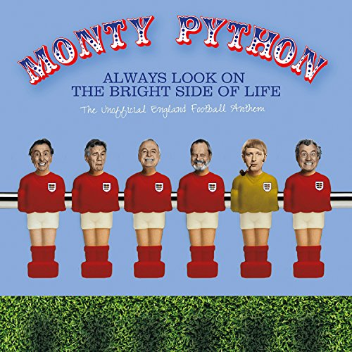 Always Look On The Bright Side Of Life (The Unofficial England Football Anthem) [Explicit]