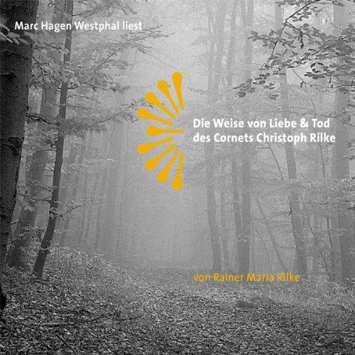 Die Weise von Liebe & Tod des Cornets Christoph Rilke Titelbild