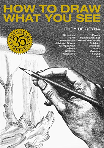 How to Draw What You See By Rudy De Reyna
