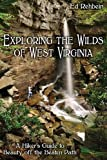 Exploring the Wilds of West Virginia: A Hiker s Guide to Beauty off the Beaten Path