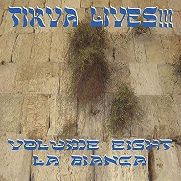 Tikva Lives!, Vol. 8: La Bianca