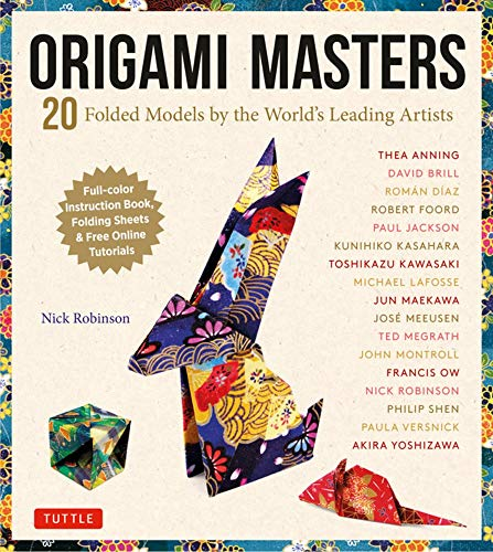 Origami Masters /Anglais: 20 Folded Models by the World's Leading Artists (Includes Step-By-Step Online Tutorials)