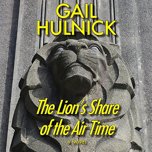 The Lion's Share of the Air Time Audiobook By Gail Hulnick cover art