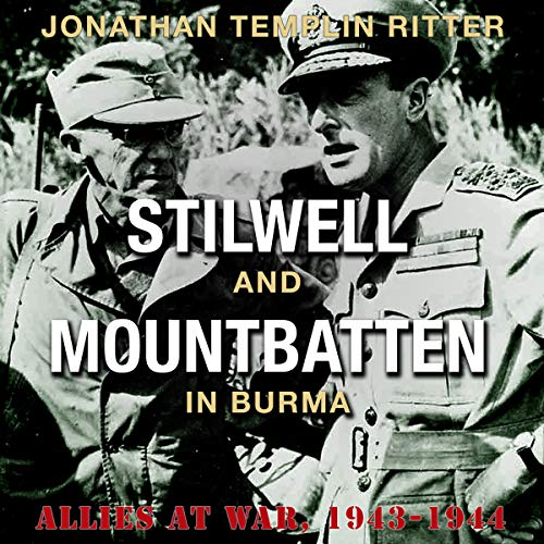 Stilwell and Mountbatten in Burma: Allies at War, 1943-1944  By  cover art