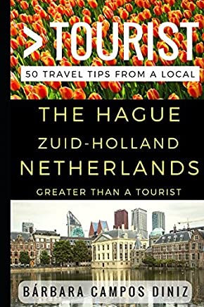 Greater Than a Tourist – The Hague Zuid-Holland Netherlands: 50 Travel Tips from a Local