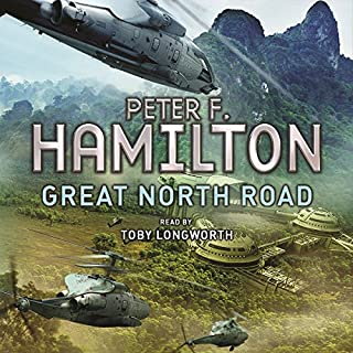Great North Road                   By:                                                                                                                                 Peter F. Hamilton                               Narrated by:                                                                                                                                 Toby Longworth                      Length: 36 hrs and 35 mins     1,107 ratings     Overall 4.4