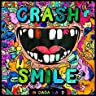 Crash & Smile in Dada Land - June