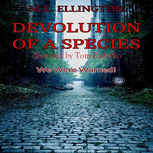 Devolution of a Species: Planet Earth Is Fighting Back audiobook cover art
