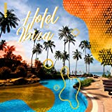 Hotel Ibiza – Party 2020, Chillout Weekend, Electronic Vibes, Holiday, Ibiza Lounge