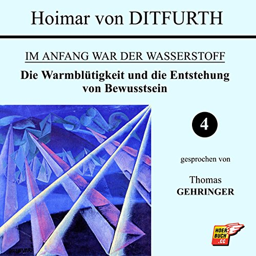 Die Warmblütigkeit und die Entstehung von Bewusstsein (Im Anfang war der Wasserstoff 4) Titelbild
