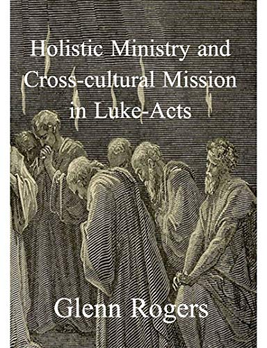 Holistic Ministry and Cross-cultural Mission in Lule-Acts (English Edition)