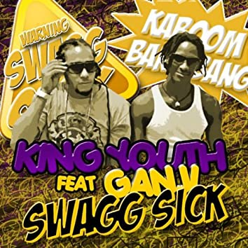 Swagg Sick (feat. Ganji)