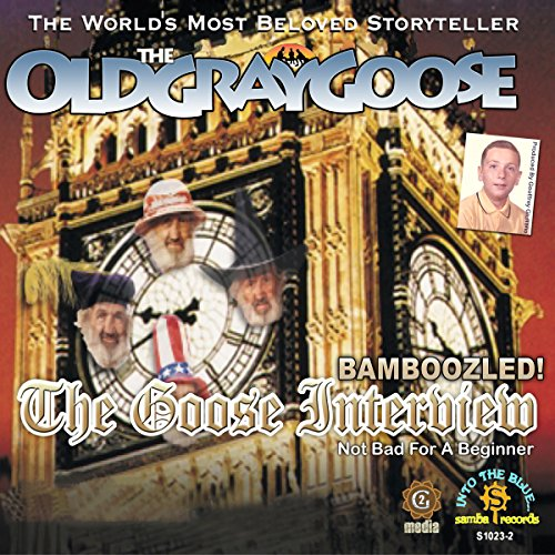 Bamboozled! The Goose Interview audiobook cover art