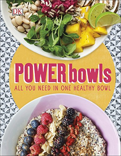 Power Bowls: All You Need in One Healthy Bowl (English Edition)
