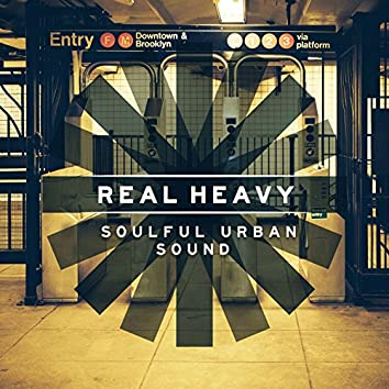 Real Heavy: Soulful Urban Sound