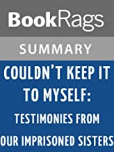 Summary & Study Guide Couldn't Keep It to Myself: Testimonies from Our Imprisoned Sisters by Wally Lamb
