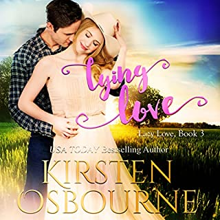 Lying Love     Lazy Love, Book 3              By:                                                                                                                                 Kirsten Osbourne                               Narrated by:                                                                                                                                 Miranda West                      Length: 3 hrs and 6 mins     3 ratings     Overall 4.7