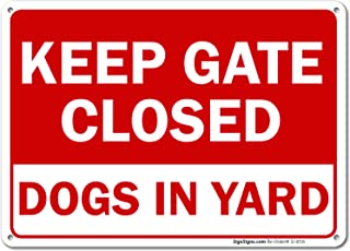 Keep Gate Closed Sign, Dogs in Yard Sign, 10x14 Rust Free Aluminum UV Printed, Easy to Mount Weather Resistant Long Lasting Ink Made in USA by SIGO SIGNS