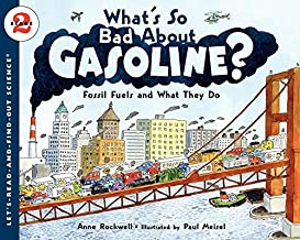 What's So Bad About Gasoline?: Let's Read and Find out Science - 2: Fossil Fuels and What They Do